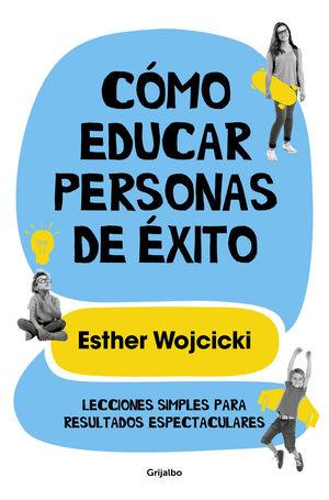 CÓMO EDUCAR PERSONAS DE EXITO