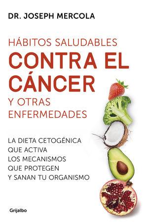 HABITOS SALUDABLES CONTRA EL CANCER Y OTRAS ENFERMEDADES