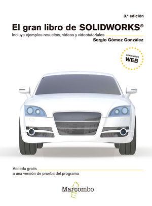 GRAN LIBRO DE SOLIDWORKS 3ªED.,EL