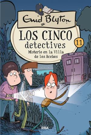 LOS CINCO DETECTIVES 11: MISTERIO EN LA VILLA DE LOS ACEBOS