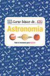 CURSO BÁSICO DE... ASTRONOMÍA