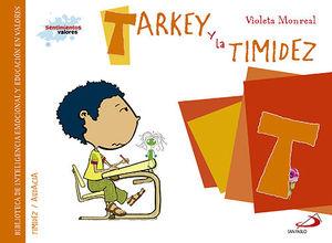 TARKEY Y LA TIMIDEZ