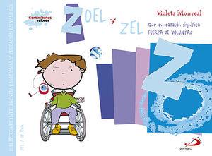 ZOEL Y ZEL (QUE EN CATALÁN SIGNIFICA FUERZA DE VOLUNTAD)