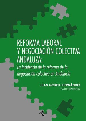 REFORMA LABORAL Y NEGOCIACIÓN COLECTIVA ANDALUZA: LA INCIDENCIA DE LA REFORMA DE