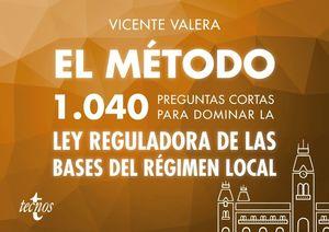 EL MTODO 1040 PREGUNTAS CORTAS PARA DOMINAR LA LEY DE BASES DE RGIMEN LOCAL