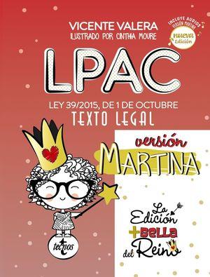 LPAC VERSION LEY 39/2015, DE 1 DE OCTUBRE TEXTO LEGAL.(VERSIÓN MARTINA)