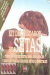 KIT DEL BUSCADOR DE SETAS