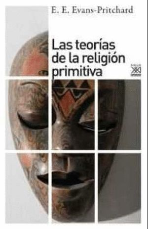LAS TEORÍAS DE LA RELIGIÓN PRIMITIVA