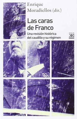 LAS CARAS DE FRANCO. UNA REVISIÓN HISTÓRICA DEL CAUDILLO Y SU RÉGIMEN