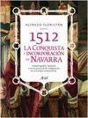 1512 CONQUISTA E INCORPORACION DE NAVARRA MONARQUIA ESPAÑA