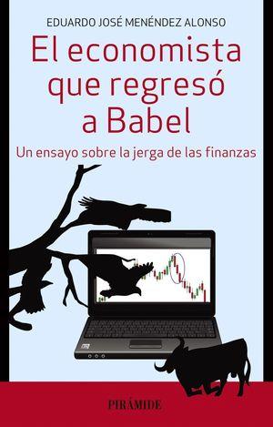 EL ECONOMISTA QUE REGRESÓ A BABEL