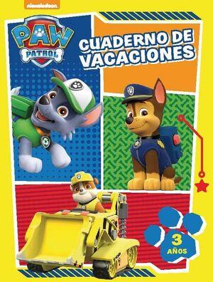 PAW PATROL. CUADERNO DE VACACIONES - 3 AÑOS (CUADERNOS DE VACACIONES DE LA PATRU