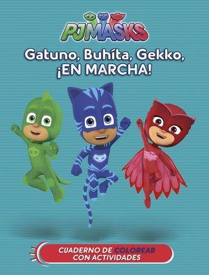 GATUNO, BUHÍTA, GEKKO, ¡EN MARCHA! (PJ MASKS. ACTIVIDADES)