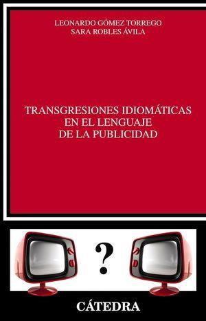 TRANSGRESIONES IDIOMÁTICAS EN EL LENGUAJE DE LA PUBLICIDAD