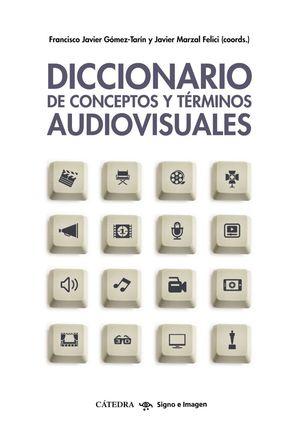 DICCIONARIO DE CONCEPTOS Y TÉRMINOS AUDIOVISUALES