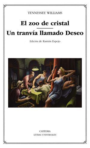 EL ZOO DE CRISTAL;UN TRANVÍA LLAMADO DESEO