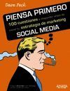 PIENSA PRIMERO. 100 CUESTIONES A REPONDER ANTES DE INICIAR TU ESTRATEGIA DE MARK