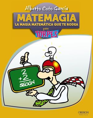 MATEMAGIA. LA MAGIA MATEMÁTICA QUE TE RODEA