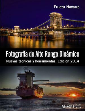 FOTOGRAFÍA DE ALTO RANGO DINÁMICO. NUEVAS TÉCNICAS Y HERRAMIENTAS. EDICIÓN 2014