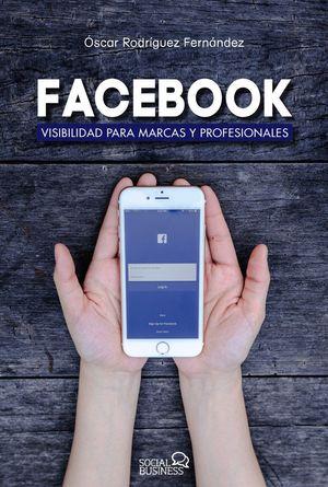 FACEBOOK. VISIBILIDAD PARA MARCAS Y PROFESIONALES