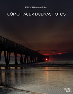 CÓMO HACER BUENAS FOTOS