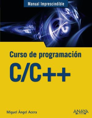 C/C++. CURSO DE PROGRAMACIÓN