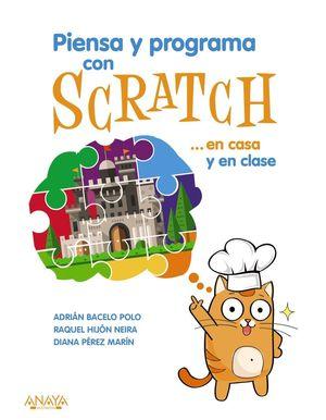 PIENSA Y PROGRAMA CON SCRATCH...EN CASA Y EN CLASE
