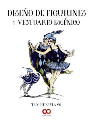 DISEÑO DE FIGURINES Y VESTUARIO ESCNICO