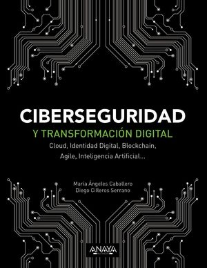 CIBERSEGURIDAD Y TRANSFORMACIÓN DIGITAL