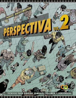 PERSPECTIVA.VOLUMEN 2.TÉCNICAS PARA DIBUJAR SOMBRAS, VOLUMEN Y PE