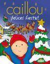 CAILLOU. FELICES FIESTAS