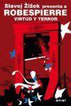VIRTUD Y TERROR PRESENTA A ROBESPIERRE
