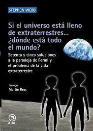 SI EL UNIVERSO ESTA LLENO DE EXTRATERRESTRES... ¿DONDE ESTÁ TODO EL MUNDO?