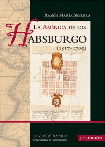 LA AMERICA DE LOS HABSBURGO 1517 1700