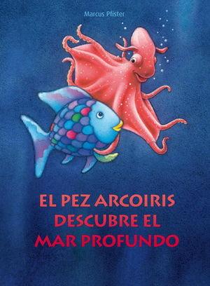 PEZ ARCOIRIS DESCUBRE EL MAR PROFUNDO