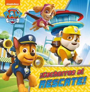 ¡CACHORROS AL RESCATE! (PAW PATROL - PATRULLA CANINA. PRIMERAS LECTURAS)