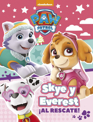 SKYE Y EVEREST ¡AL RESCATE! (PAW PATROL - PATRULLA CANINA. ACTIVIDADES)