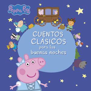 PEPPA PIG. CUENTOS CLASICOS BUENAS NOCHE