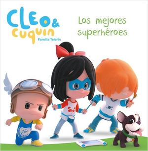CLEO Y CUQUIN. LOS MEJORES SUPERHEROES