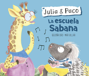 LA ESCUELA SABANA (JULIA & PACO. ALBUM ILUSTRADO)