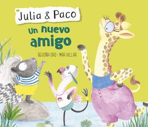 UN NUEVO AMIGO (JULIA & PACO. ALBUM ILUSTRADO)