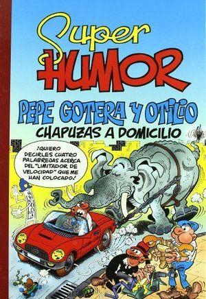 SUPER HUMOR 44 PEPE GOTERA Y OTILIO CHAPUZAS A DOM