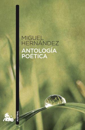 ANTOLOGÍA POÉTICA (MIGUEL HERNANDEZ)