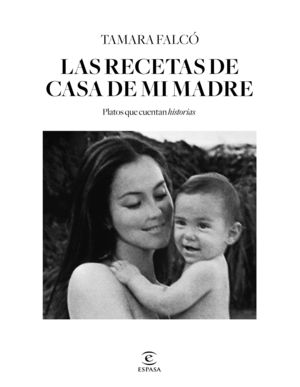 LAS RECETAS DE LA CASA DE MI MADRE