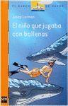 EL NIÑO QUE JUGABA CON BALLENAS BVN 188