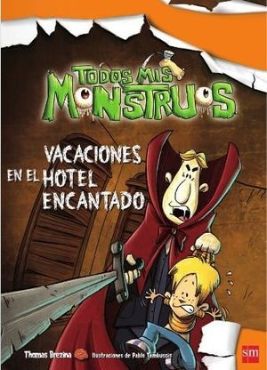 VACACIONES EN EL HOTEL ENCANTADO