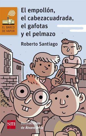 EL EMPOLLÓN, EL CABEZA CUADRADA, EL GAFOTAS Y EL PELMAZO