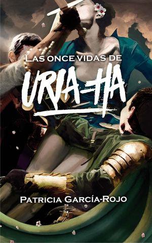 LAS ONCE VIDAS DE URIA-HA
