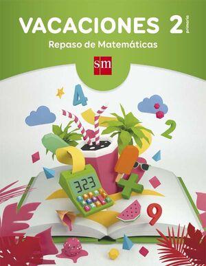 VACACIONES: REPASO DE MATEMÁTICAS. 2 EDUCACIÓN PRIMARIA
