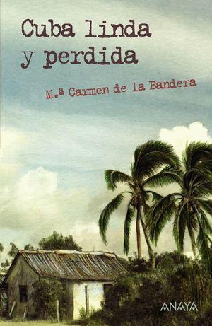 CUBA LINDA Y PERDIDA